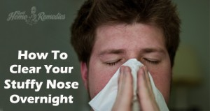How to Get Rid of a Stuffy Nose Overnight