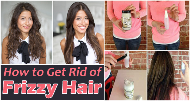 How to Get Rid of Frizzy Hair